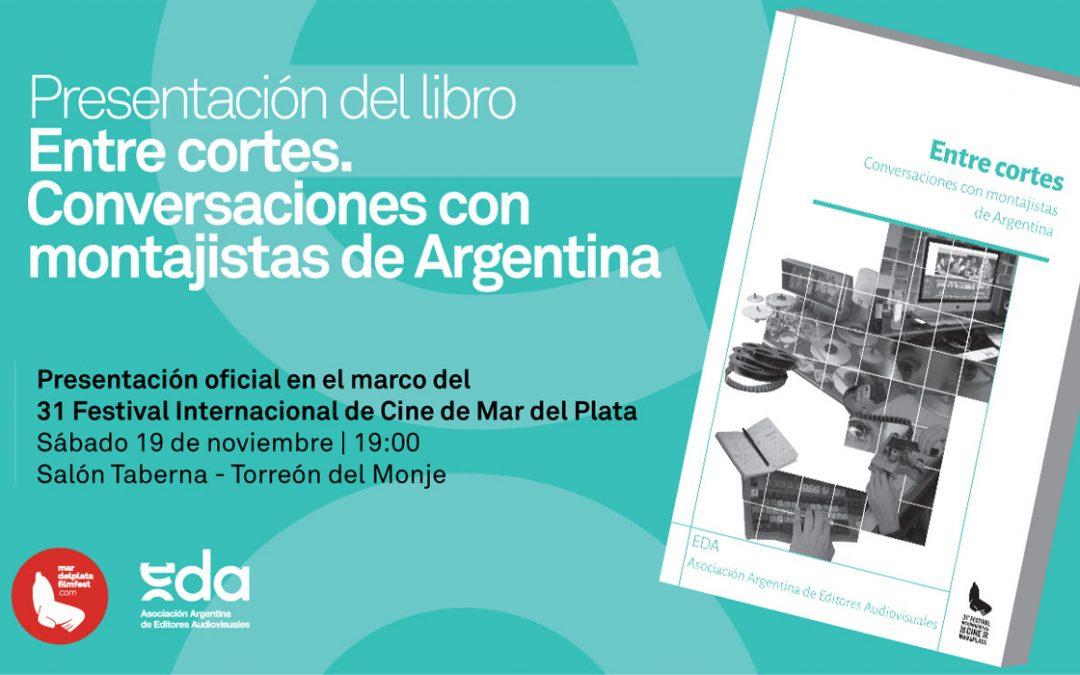 """Presentación del libro """"Entre cortes. Conversaciones con montajistas de Argentina"""""""