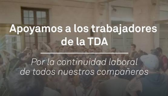 Apoyamos a los trabajadores de la TDA