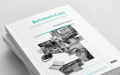 BOOK: BETWEEN CUTS. CONVERSATIONS WITH ARGENTINIAN EDITORS – 4TH CHAPTER