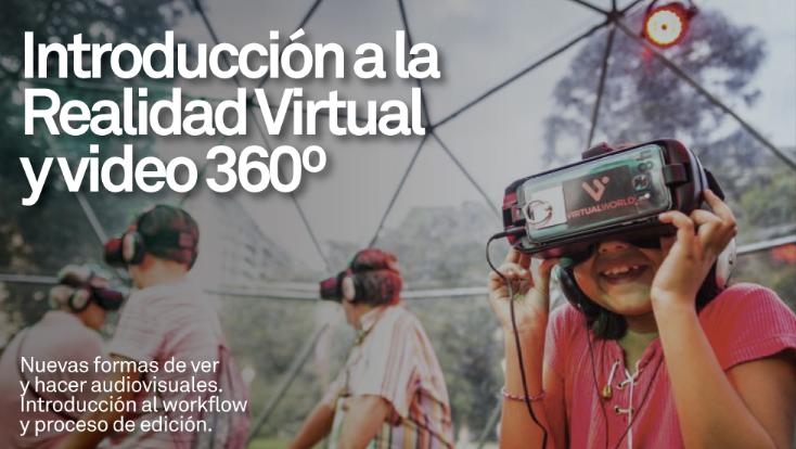 Introducción a la Realidad Virtual y video 360º