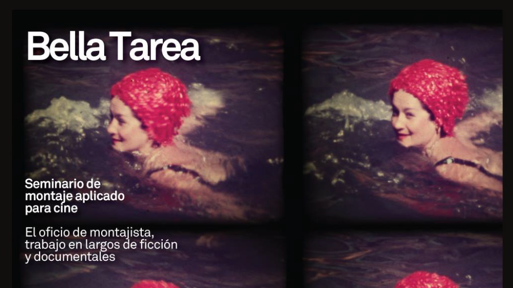 Seminario «Bella Tarea»: el oficio de montajista en ficción y documental
