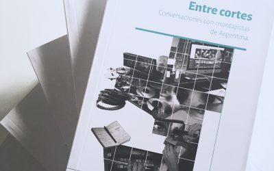 ENTRE CORTES. CONVERSACIONES CON MONTAJISTAS DE ARGENTINA – VERSIÓN DIGITAL