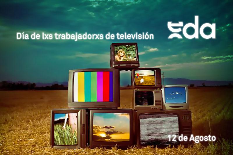 DÍA DE LXS TRABAJADORXS DE TELEVISIÓN