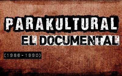 EDA EN PANTALLA – «PARAKULTURAL 1986-1990»