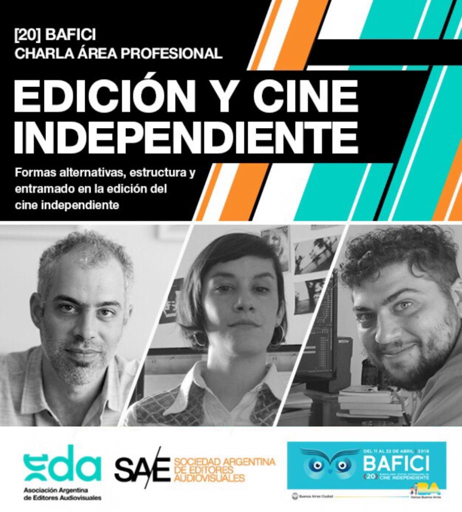 [EDA] [FORMACION] Charla BAFICI 2018 - Edición y Cine Independiente